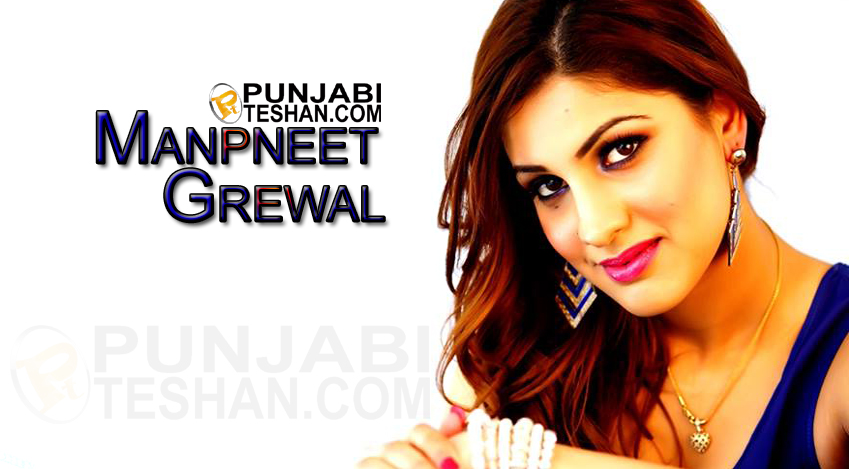 Manpneet Grewal – Actress – Biography – Images