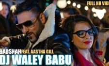 Dj Waley Babu Badshah Aastha Gill