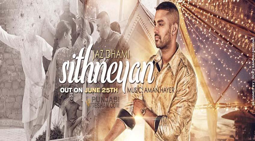 Sithneyan – Jaz Dhami – Full Song – Lyrics