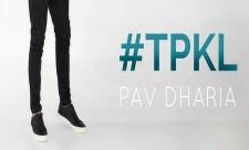 Pav Dharia TPKL Song