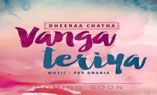 Vanga Teriya Dheera Chatha