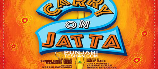 Carry On Jatta 2 : Punjabi Movie  : Gippy Grewal : Release Date :  1st June 2018