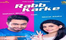 Nishawn bhullar feat. Nimrat khaira Rabb Karke