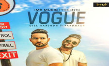 Vogue - Gill Ranjodh - Sukh-E Muzical Doctorz