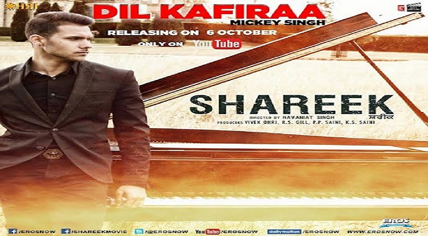 """Shareek released its another beautiful track """"Dil Kafiraa"""" sung by Mickey Singh"""