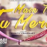 Main Teri Tu Mera : Punjabi Movie : Roshan Prince : Mankirt Aulakh
