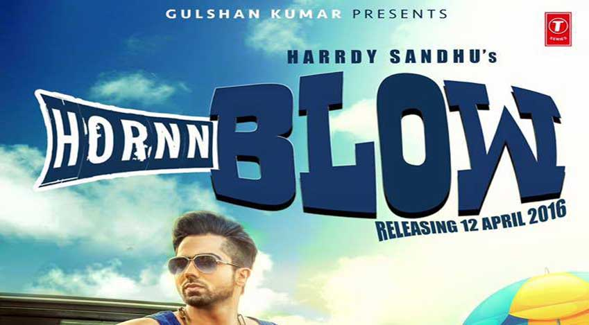 Hardy Sandhu – Blow Hornn – Song – Lyrics – Downlaod