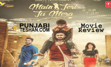 Movie Review Main Teri tu Mera