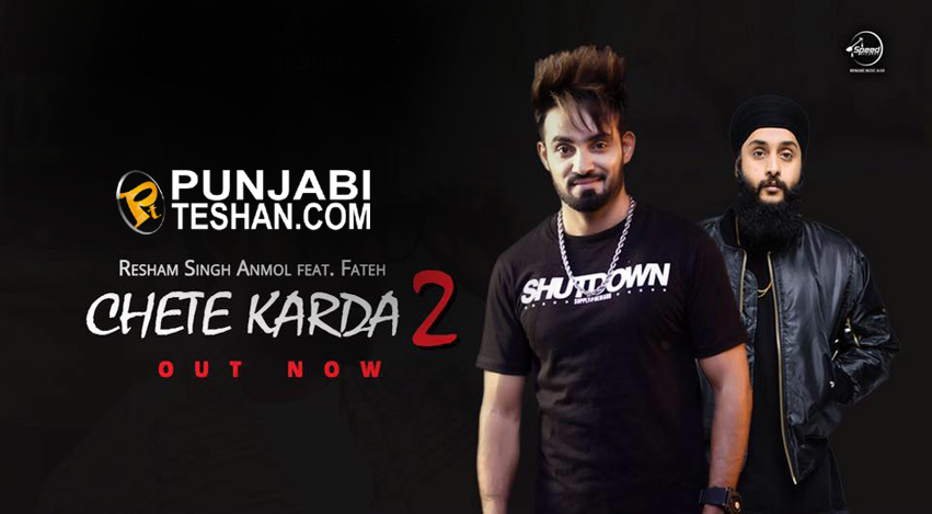 Resham Singh Anmol's third single 'Chete karda 2 Out Now from his forthcoming album Urban Desi