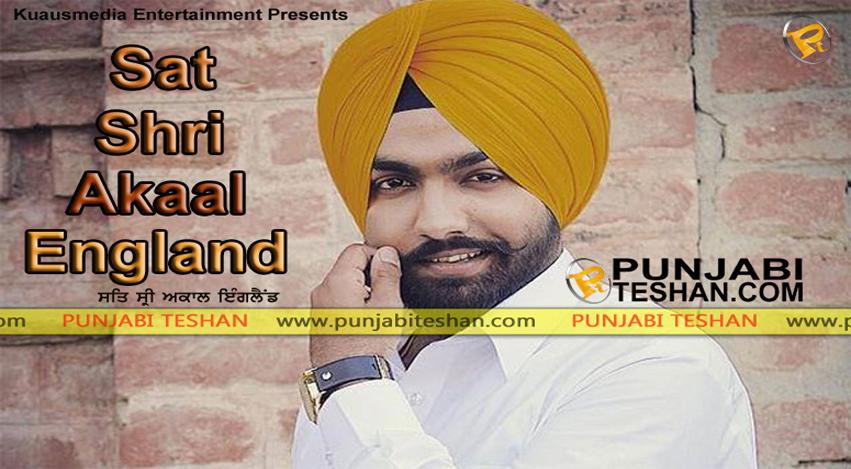 Ammy-Virk SAT SHRI AKAAL ENGLAND Punjabi Movie