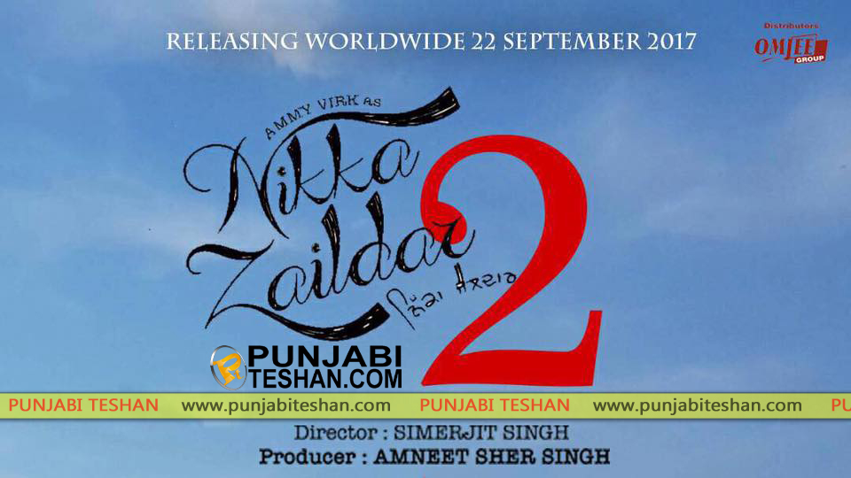 Nikka Zaildar 2 is releasing worldwide on 22nd september 2017