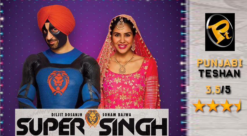 Super Singh Review punjabi teshan