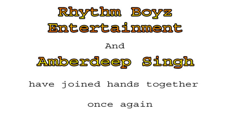 Rhythm Boyz Entertainment and Amberdeep Singh have joined hands together once again